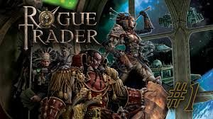 Rogue Trader Session 1-2